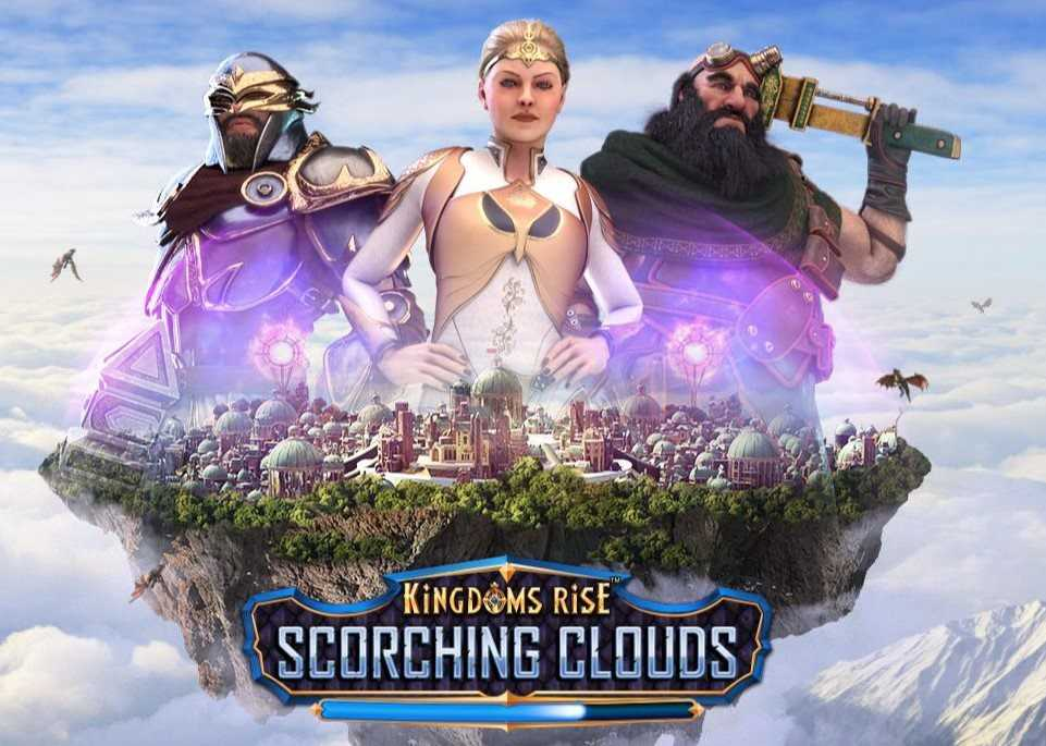 Kingdoms Rise - Scorching Clouds